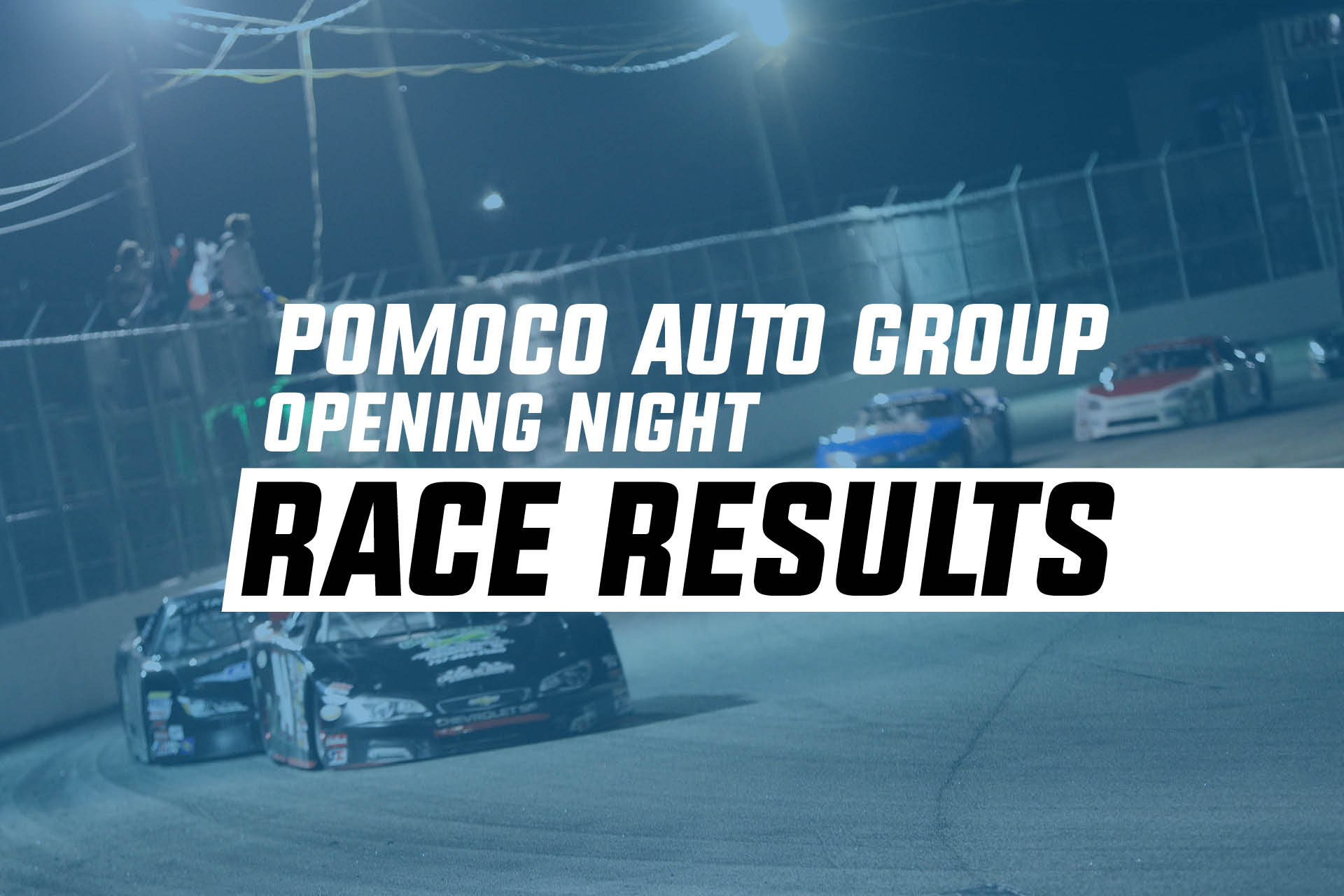 POMOCO Auto Group Opening Night Race Results – Larry King Law s
